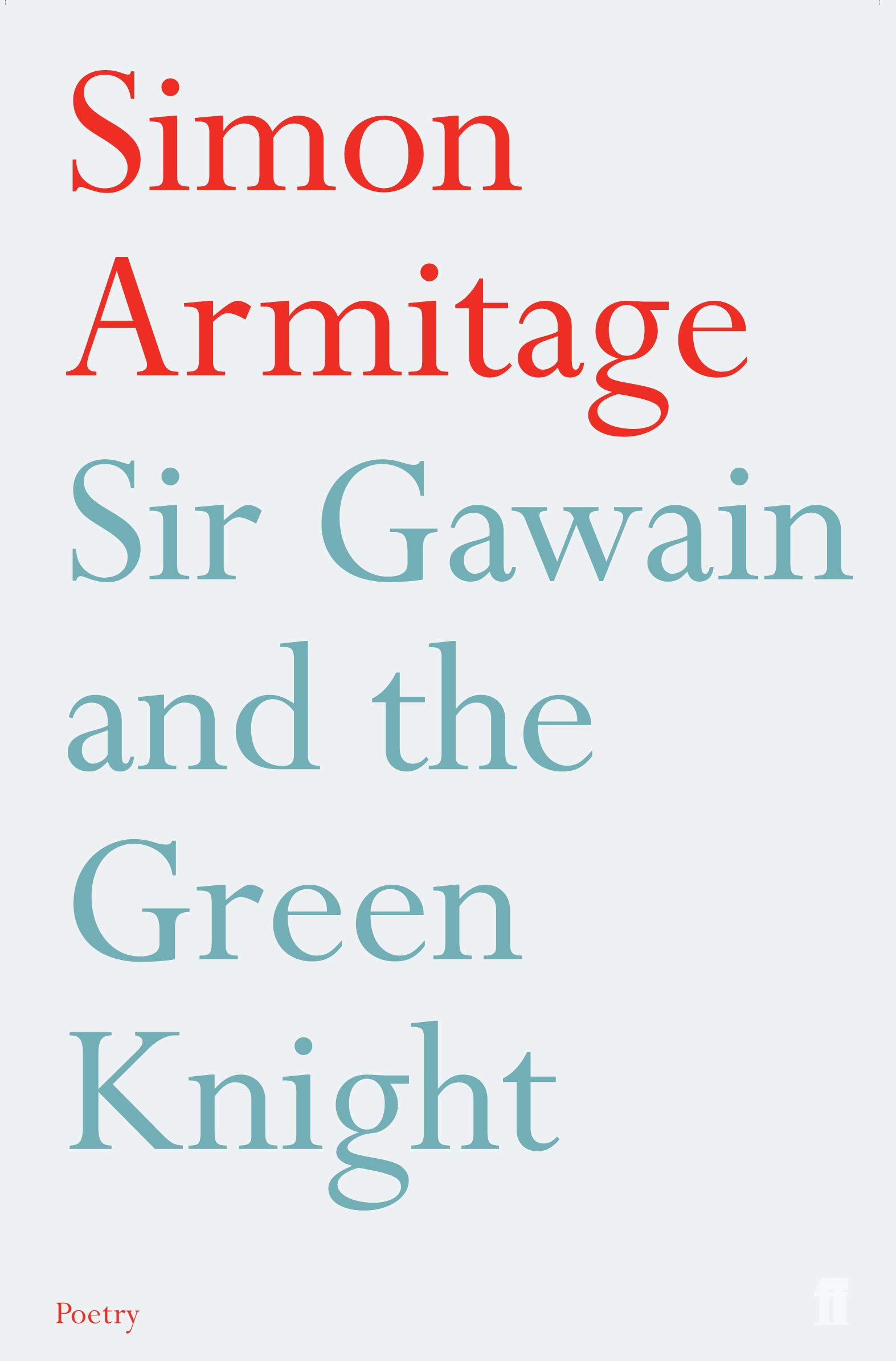 Sir Gawain and the Green Knight (Faber Poetry)