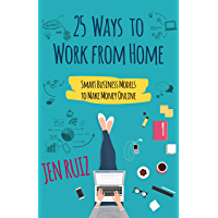 25 Ways to Work From Home: Smart Business Models to Make Money Online (English Edition)