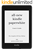 ALL-NEW KINDLE PAPERWHITE USER'S GUIDE: THE COMPLETE ALL-NEW EDITION: The Ultimate Manual To Set Up, Manage Your E…