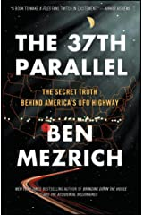 The 37th Parallel: The Secret Truth Behind America's UFO Highway Paperback