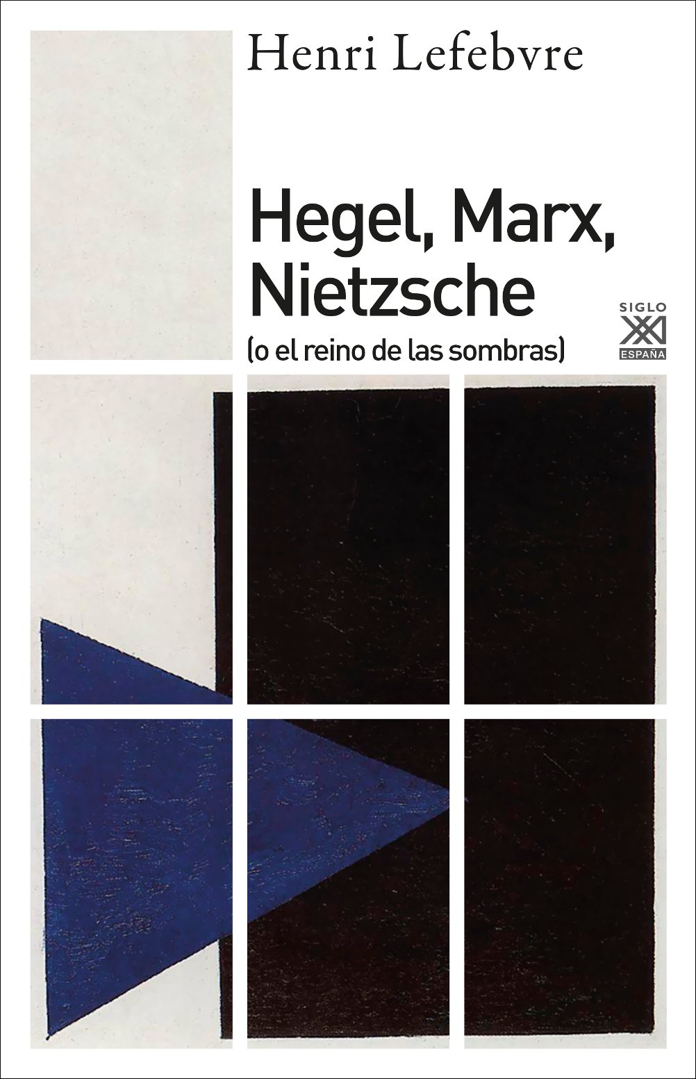 Hegel, Marx, Nietzsche: 1222 Siglo XXI de España General: Amazon.es: Lefebvre, Henri, Armiño, Mauro: Libros
