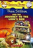 Thea Stilton and the Journey to the Lion's Den: A Geronimo Stilton Adventure