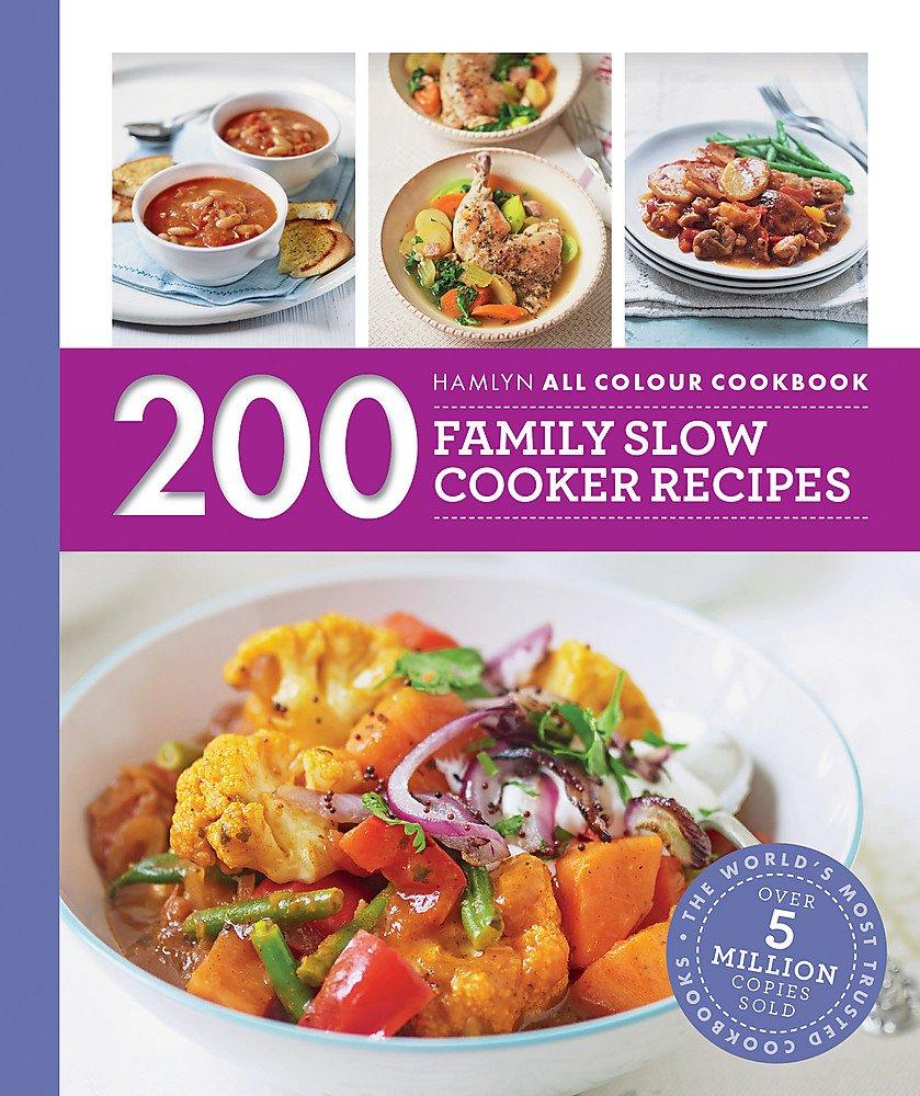 200 Family Slow Cooker Recipes: Hamlyn All Colour Cookbook (Hamlyn All Colour Cookery) PDF