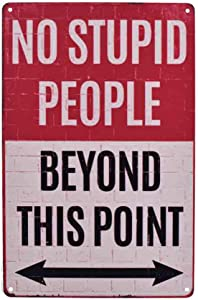 LASMINE Warning No Stupid People Beyond This Point Rustic Metal Tin Sign Wall Decor Art Vintage Metal Sign Garage Signs for Men Home Decor Tin Art Decor Metal Mouse pad 8X12 Inch