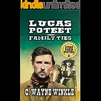 Lucas Poteet - Family Ties (The Lucas Poteet Western Adventure Series Book 2)