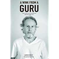 A Wink from a Guru: How I overcame Anxiety and reclaimed my life