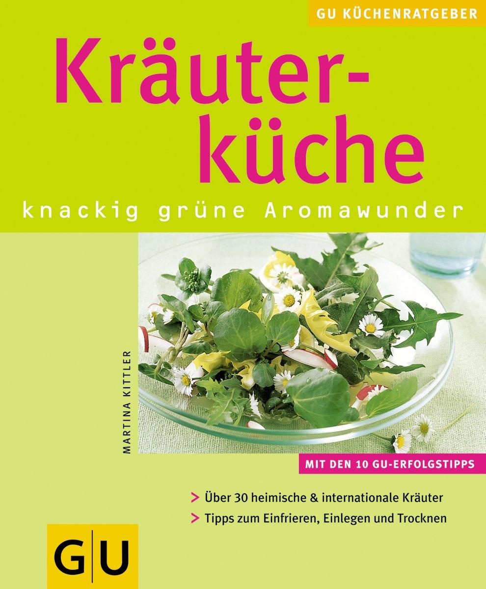 Kräuterküche knackig grüne Aromawunder