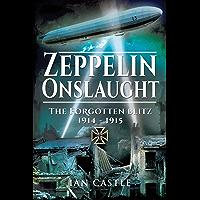 Zeppelin Onslaught: The Forgotten Blitz 1914–1915