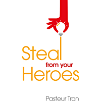 Steal From Your Heroes (English Edition)