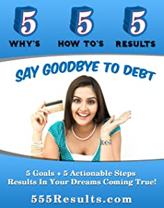Say Goodbye To Debt (555 Results Series)