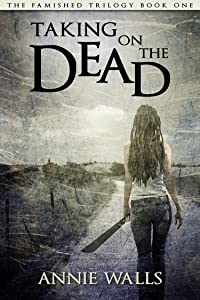 Taking on the Dead (The Famished Trilogy Book 1)