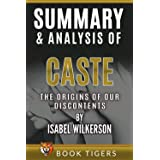 Summary and Analysis of: Caste: The Origins of Our Discontents by Isabel Wilkerson (Book Tigers Social and Politics Summaries
