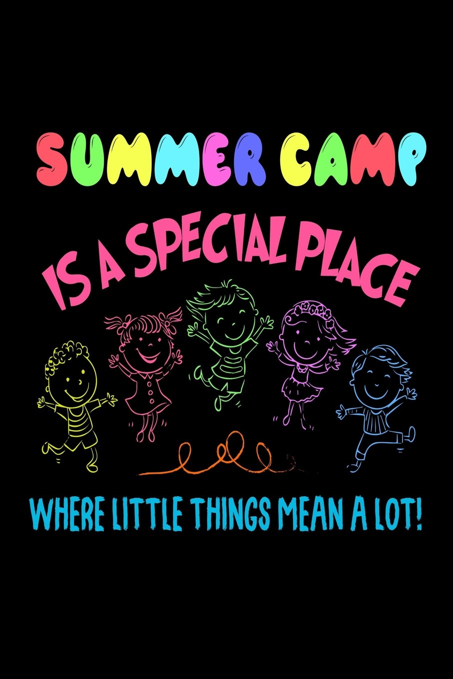 Download Summer Camp Is A Special Place Where Little Things Mean A Lot!: Funny Summer Workshop Gift Workbook Journal for Kids pdf