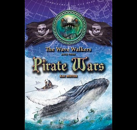 Amazon Com Pirate Wars The Wave Walkers Book 3 Ebook Meyer Kai Crawford Elizabeth D Kindle Store