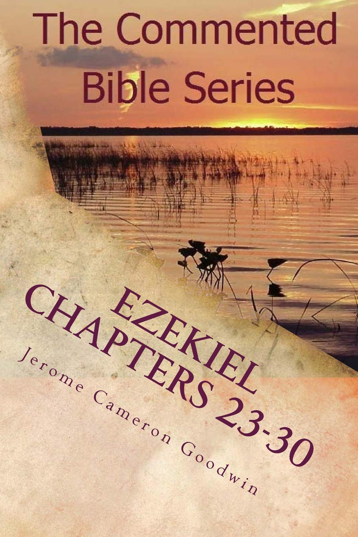 Ezekiel Chapters 23-30: Son Of Man, Prophesy To The Wind pdf epub
