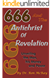 666 And The Antichrist Of Revelation: Unveiling The Man, His Money And Power