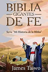 Biblia Gigantes De Fe: Guias de estudio biblico (Mi Historia de la Biblia) (Volume 1) (Spanish Edition) Paperback