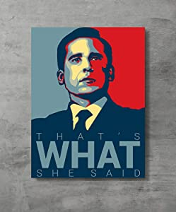 FAYFA That's What She Said - Michael Scott Quote 19 - Office Hope Art Poster Print,18x24 inch