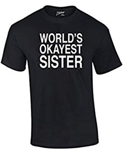 9db664268 World's Okayest Sister T Shirt Funny Siblings Tee for Sisters-Black-Small