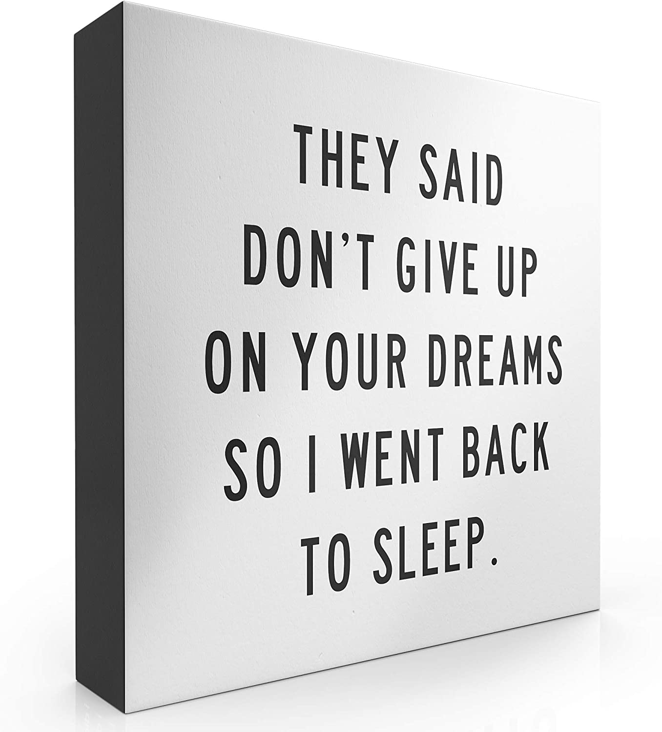 """Modern Market They Said Don't Give Up On Your Dreams So I Went Back to Sleep Box Sign Modern Funny Quote Home and Bedroom Decor Wooden Sign with Sayings 8"""" x 8"""""""