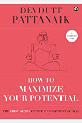 How to Maximize Your Potential (Management Sutras Book 1) Kindle Edition