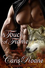 A Touch of Flame: A Paranormal Romance (The Flame Series Book 5) Kindle Edition