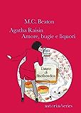 Agatha Raisin. Amore, bugie e liquori