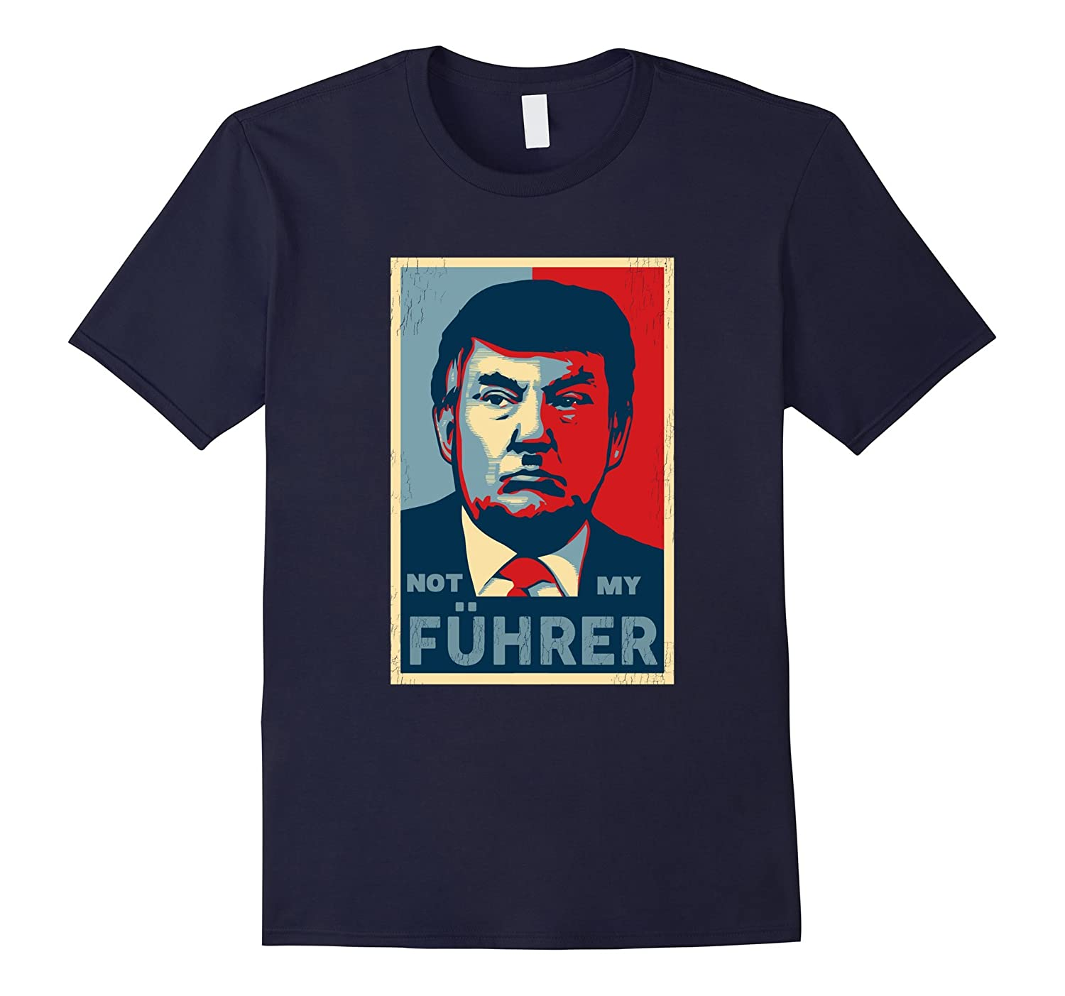 Not My Fuhrer Not My President Poster Style T-Shirt-RT