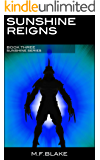 Sunshine Reigns: Book 3 of the Sunshine Series