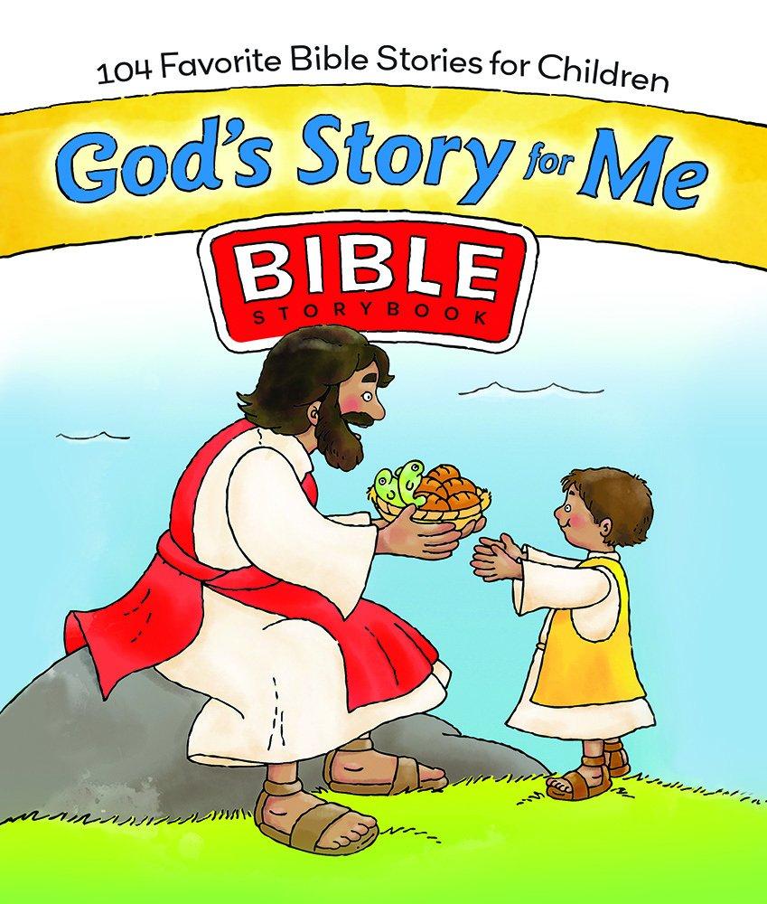 god u0027s story for me bible storybook 104 favorite bible stories for