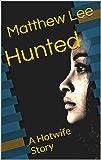 Hunted: A Hotwife Story