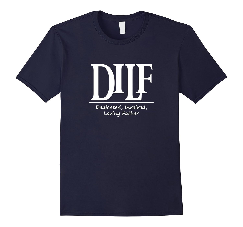 DILF Tee T-Shirt, Like MILF Dad Id Like to F. White Letters-BN