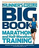 Runner's World Big Book Of Marathon And Half-Marathon Training: Winning Strategies, Inspiring Stories and the Ultimate Training Tools from the Experts at Runner's World Challenge