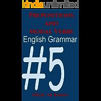 English grammar book #5: Prepositions and Modal verbs (Parts of English grammar)