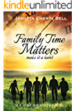 Family Time Matters:Make It A Habit
