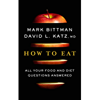 How to Eat: All Your Food and Diet Questions Answered
