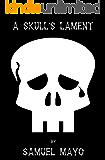 A Skull's Lament