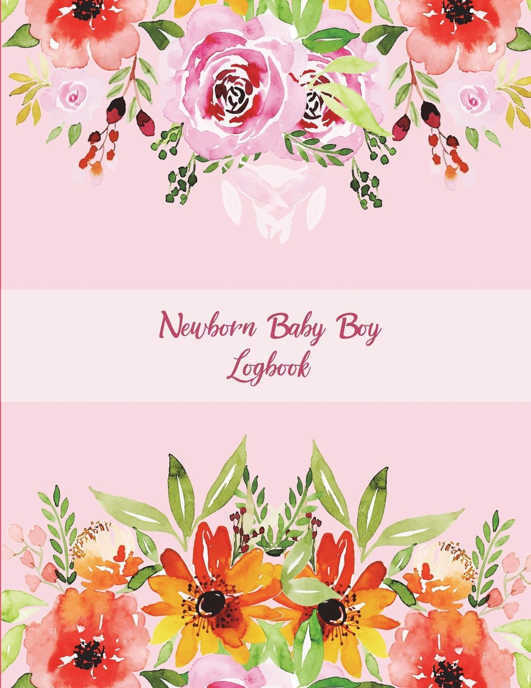 """Newborn Baby Boy Logbook: Floral Design, Baby's Eat, Sleep, Poop Schedule Log Journal Large Size 8.5"""" x 11"""" Child's Health Record Keeper, Baby Health Record Notebook, Meal & Diapers Recorder ebook"""
