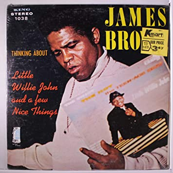 What Was Little Brown Thinking When >> James Brown Thinking About Little Willie John And A Few Nice