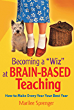 """Becoming a """"Wiz"""" at Brain-Based Teaching: How to Make Every Year Your Best Year"""