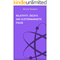 Relativity, decays and electromagnetic fields