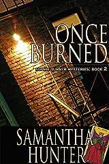 Once Burned (Sophie Turner Mysteries Book 2) Kindle Edition