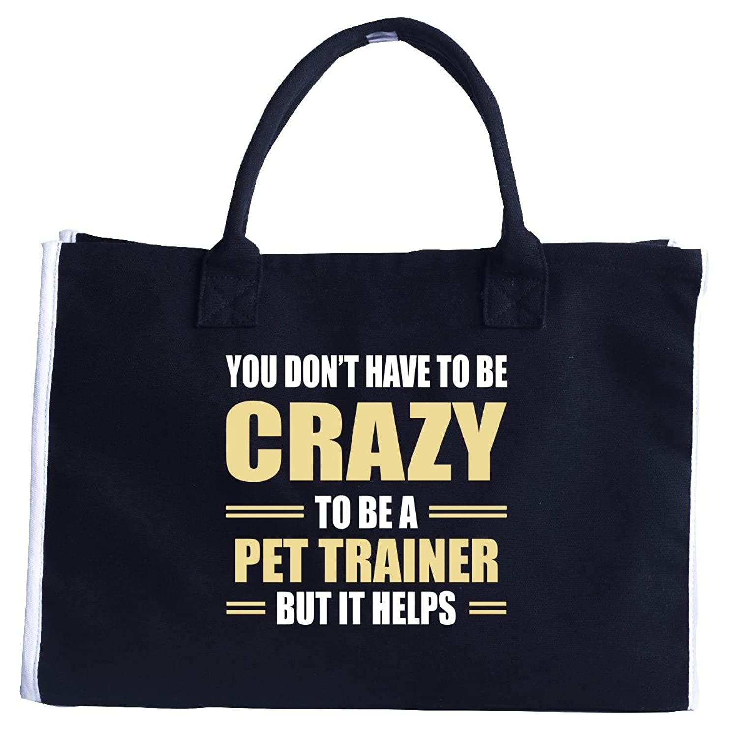 You Don't Have To Be Crazy To Be A Pet Trainer - Fashion Tote Bag