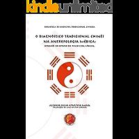 O DIAGNÓSTICO TRADICIONAL CHINÊS NA ANTROPOLOGIA MÉDICA: Através do Estudo do Pulso e da Língua (BIBLIOTÉCA DA MEDICINA TRADICIONAL CHINESA Livro 1)