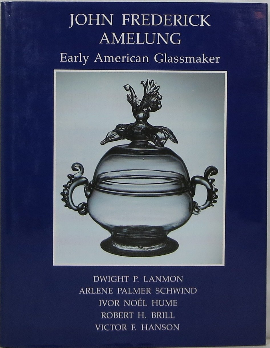 John Frederick Amelung Early American Glassmaker