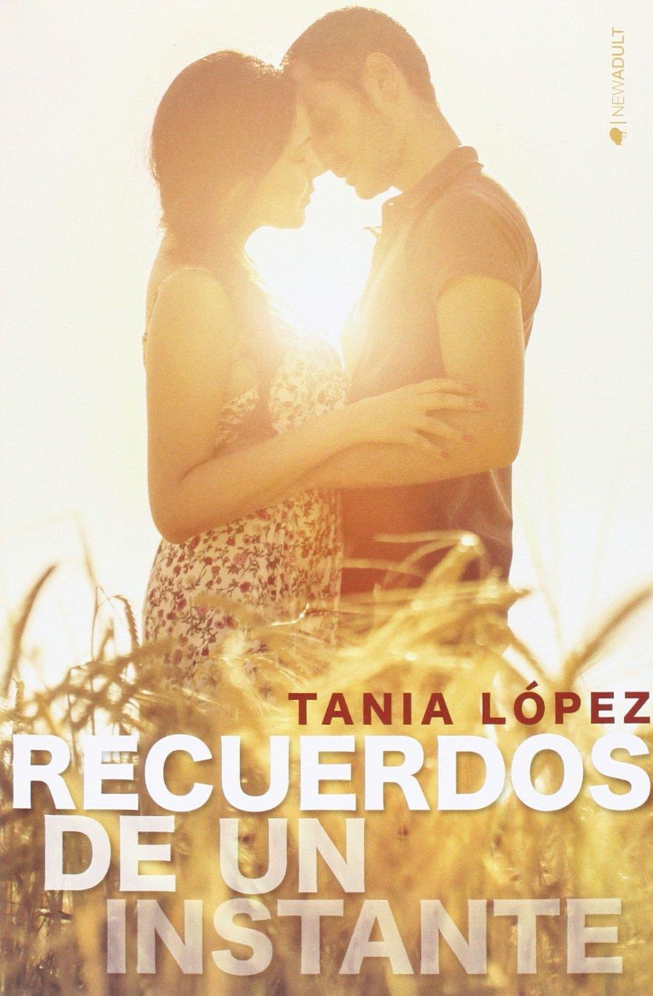 Recuerdos de un instante (NEW ADULT): Amazon.es: López, Tania: Libros