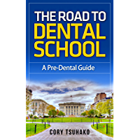 The Road To Dental School: A Pre-Dental Guide (English Edition)