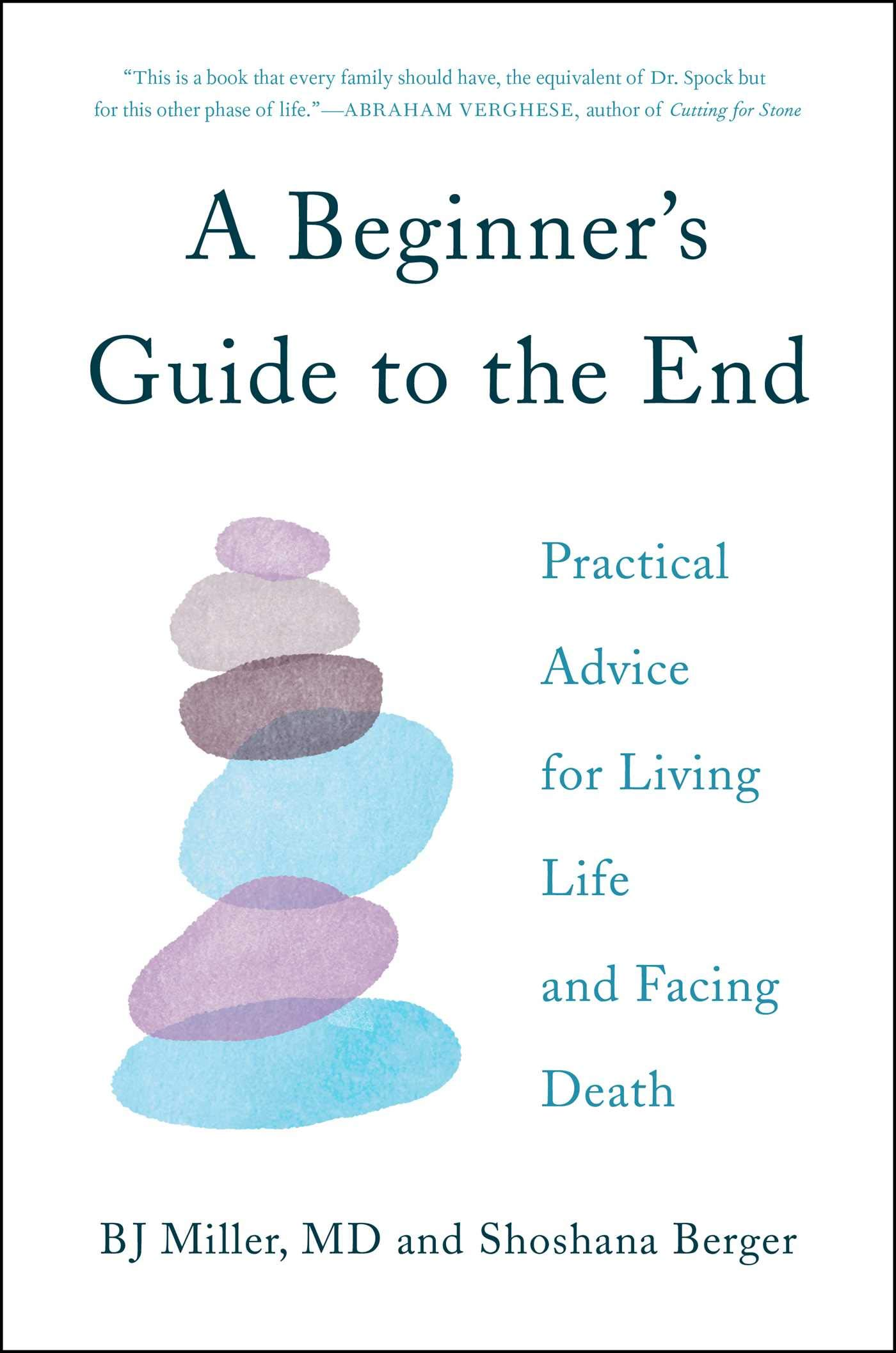 A Beginner's Guide to the End: Practical Advice for Living Life and Facing Death by Simon & Schuster