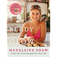 Ready, Steady, Glow: Fast, Fresh Food Designed for Real Life