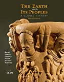 The Earth and Its Peoples : A Global History, Volume I: To 1550